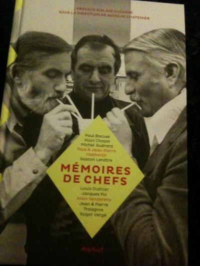 Les images et les histoires de Bocuse, Lenôtre, Guérard, Haerbelin, Pic, Troisgros... Edition Textuel