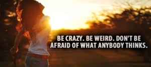 Be-Crazy-Be-Weird